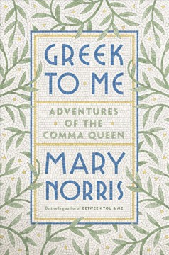 Greek to me : adventures of the comma queen book cover