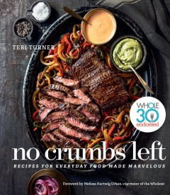 No crumbs left : recipes for everyday food made marvelous book cover