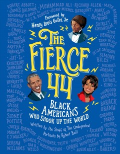 The fierce 44 : black Americans who shook up the world book cover