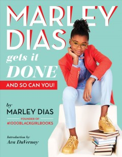 Marley Dias gets it done : and so can you! book cover