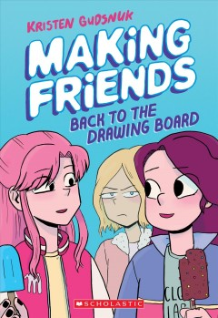 Catalog record for Making friends, volume 2 : Back to the Drawing Board