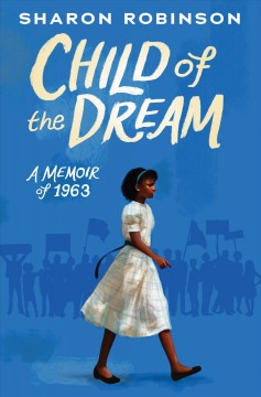 Child of the dream : a memoir of 1963 book cover