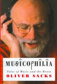 Musicophilia : tales of music and the brain book cover