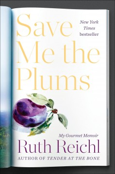 Save me the plums : my Gourmet memoir book cover