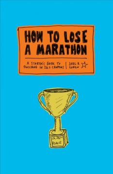 How to lose a marathon : a starter's guide to finishing in 26.2 chapters book cover