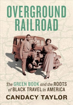 Overground railroad : the Green Book and the roots of Black travel in America book cover