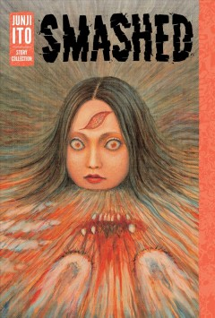 Smashed : Junji Ito story collection book cover