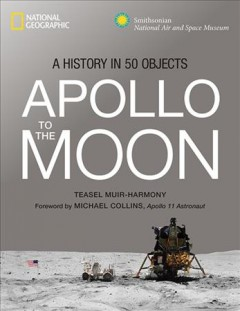 Apollo to the moon : a history in 50 objects book cover