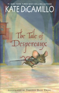 The tale of Despereaux : being the story of a mouse, a princess, some soup and a spool of thread book cover