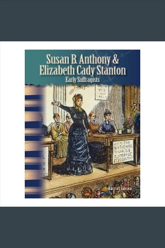 Susan B. Anthony & Elizabeth Cady Stanton : early suffragists book cover