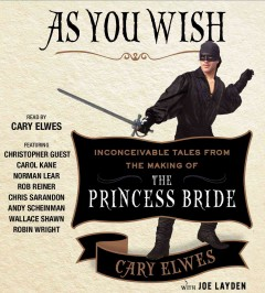 As you wish : inconceivable tales from the making of the Princess Bride book cover