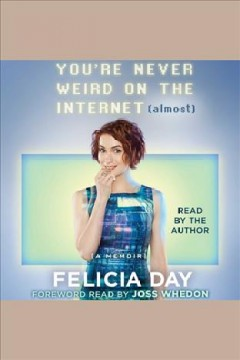 You're never weird on the internet (almost) : a memoir book cover