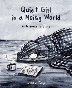 Quiet girl in a noisy world : an introvert's story book cover