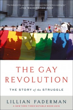 The gay revolution : the story of the struggle book cover
