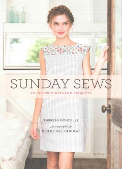 Sunday sews : 20 inspired weekend projects book cover