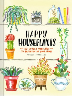 Happy houseplants : 30 lovely varieties to brighten up your home book cover