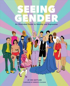 Seeing gender : an illustrated guide to identity and expression book cover