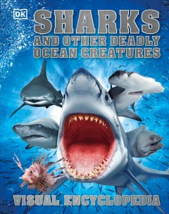 Catalog record for Sharks and other deadly ocean creatures : visual encyclopedia