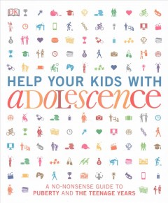 Help your kids with adolescence : a no-nonsense guide to puberty and the teenage years. book cover