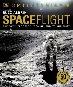 Spaceflight : the complete story, from Sputnik to Curiosity book cover