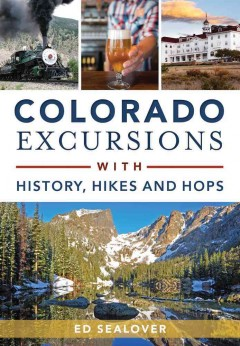 Colorado excursions with history, hikes and hops book cover