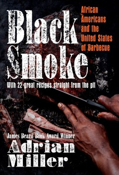 Catalog record for Black smoke : African Americans and the United States of barbecue