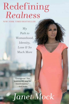 Redefining realness : my path to womanhood, identity, love & so much more book cover