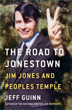 The Road to Jonestown : Jim Jones and Peoples Temple book cover
