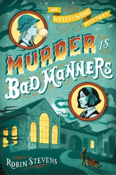 Murder is bad manners : a Wells & Wong mystery book cover