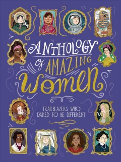 Anthology of amazing women : trailblazers who dared to be different book cover