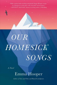 Our homesick songs : a novel book cover