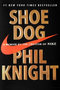 Shoe dog : a memoir by the creator of Nike book cover