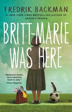 Britt-Marie was here : a novel book cover