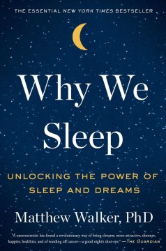 Why we sleep : unlocking the power of sleep and dreams book cover