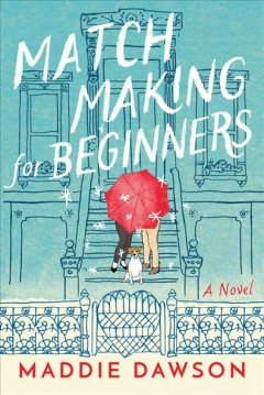 Match making for beginners : a novel book cover