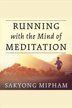 Running with the mind of meditation : lessons for training body and mind book cover