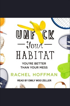 Unf*ck your habitat : You're Better Than Your Mess book cover