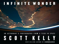 Infinite wonder : an astronaut's photographs from a year in space book cover