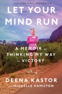 Let your mind run : a memoir of thinking my way to victory book cover