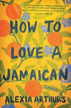 How to love a Jamaican : stories book cover