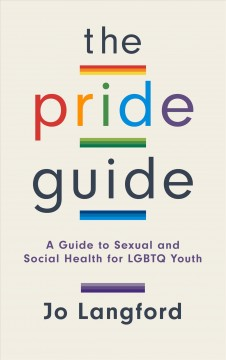 The pride guide : a guide to sexual and social health for LGBTQ youth book cover