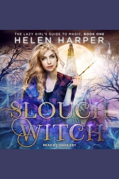 Slouch witch : Lazy Girl's Guide to Magic Series, Book 1 book cover