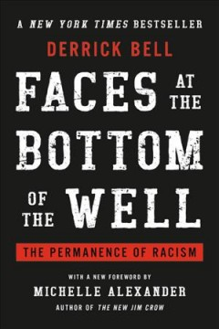 Faces at the bottom of the well : the permanence of racism book cover