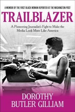 Trailblazer : a pioneering journalist's fight to make the media look more like America book cover