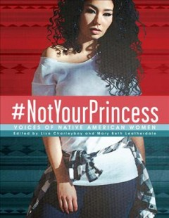 #NotYourPrincess : voices of Native American women book cover