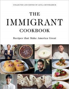 The immigrant cookbook : recipes that make America great book cover