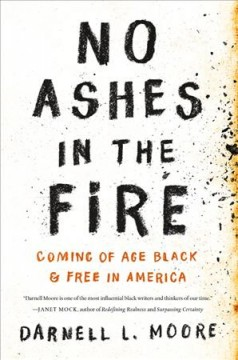 No ashes in the fire : coming of age black & free in America book cover