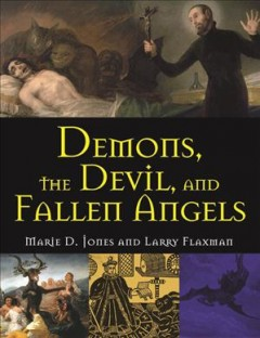 Demons, the devil, and fallen angels book cover