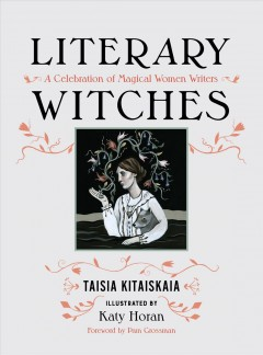 Literary witches : a celebration of magical women writers book cover