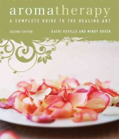 Aromatherapy : a complete guide to the healing art book cover